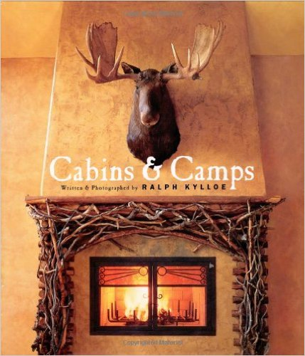 Cabins & Camps by Ralph Kylloe