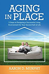 Aging In Place: 5 Steps to Designing a Successful Living Environment for Your Second Half of Life