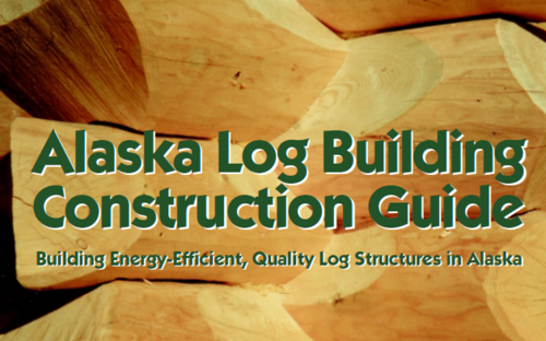 Alaska Log Building Construction Guide.