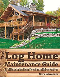 Log Home Maintenance Guide